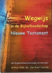 2012 Uitgave Wegwijs in de Bijbelboodschap: Nieuwe Testament