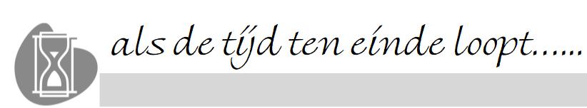 Als de tijd ten einde loopt…. 1 Alles wat vroeger is geschreven #2